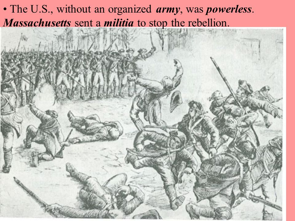 The U.S., without an organized army, was powerless.