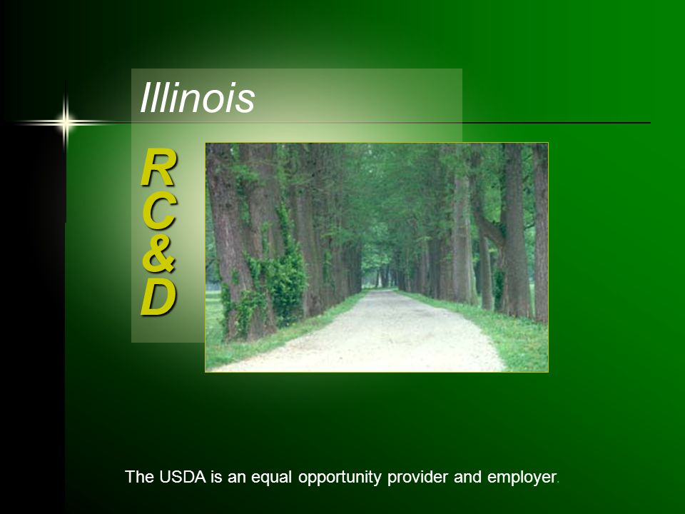 The USDA is an equal opportunity provider and employer. R C & D Illinois R C & D