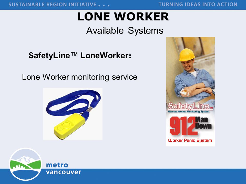 LONE WORKER Available Systems SafetyLine™ LoneWorker : Lone Worker monitoring service