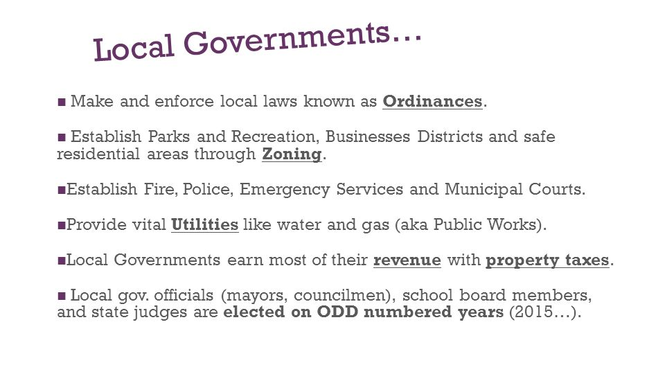 Vocabulary Municipality: Local governments are usually in the form of a city, township or borough (Municipal/Local Police).