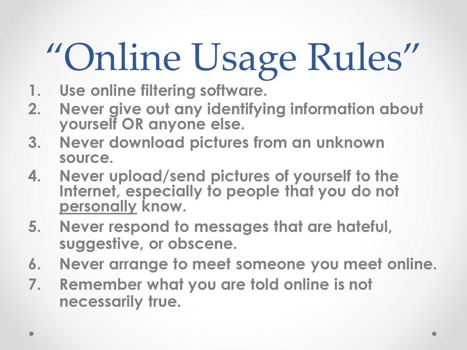 Online Usage Rules 1.Use online filtering software.