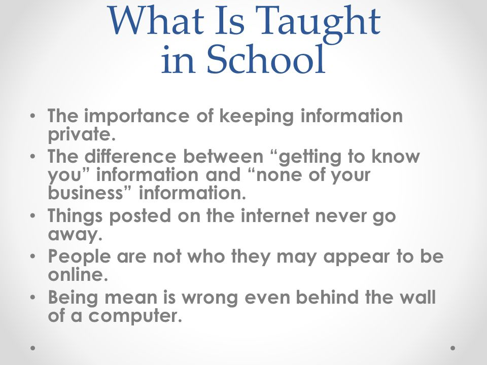 What Is Taught in School The importance of keeping information private.