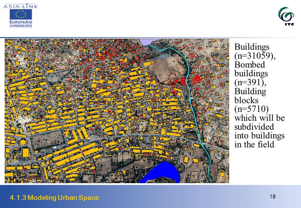 4.1.3 Modeling Urban Space 18 Buildings (n=31059), Bombed buildings (n=391), Building blocks (n=5710) which will be subdivided into buildings in the field