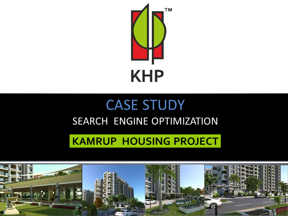KAMRUP HOUSING PROJECT CASE STUDY SEARCH ENGINE OPTIMIZATION