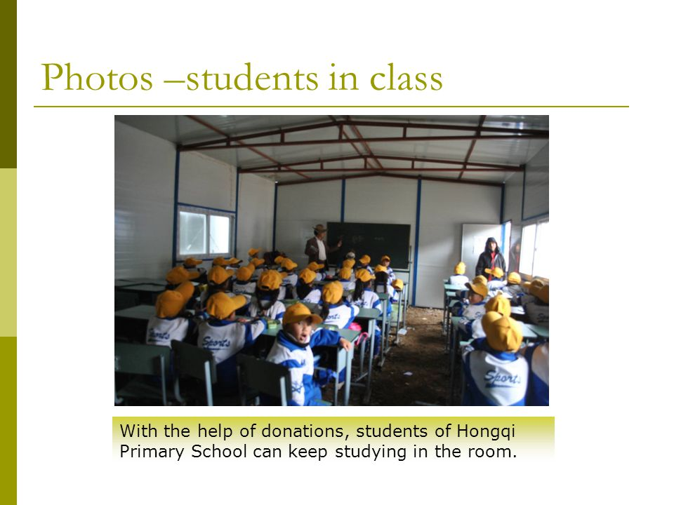 Photos –students in class With the help of donations, students of Hongqi Primary School can keep studying in the room.