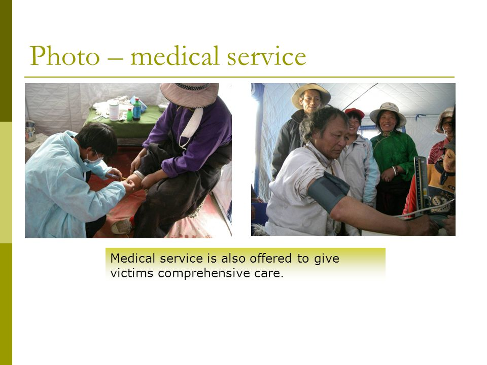 Photo – medical service Medical service is also offered to give victims comprehensive care.