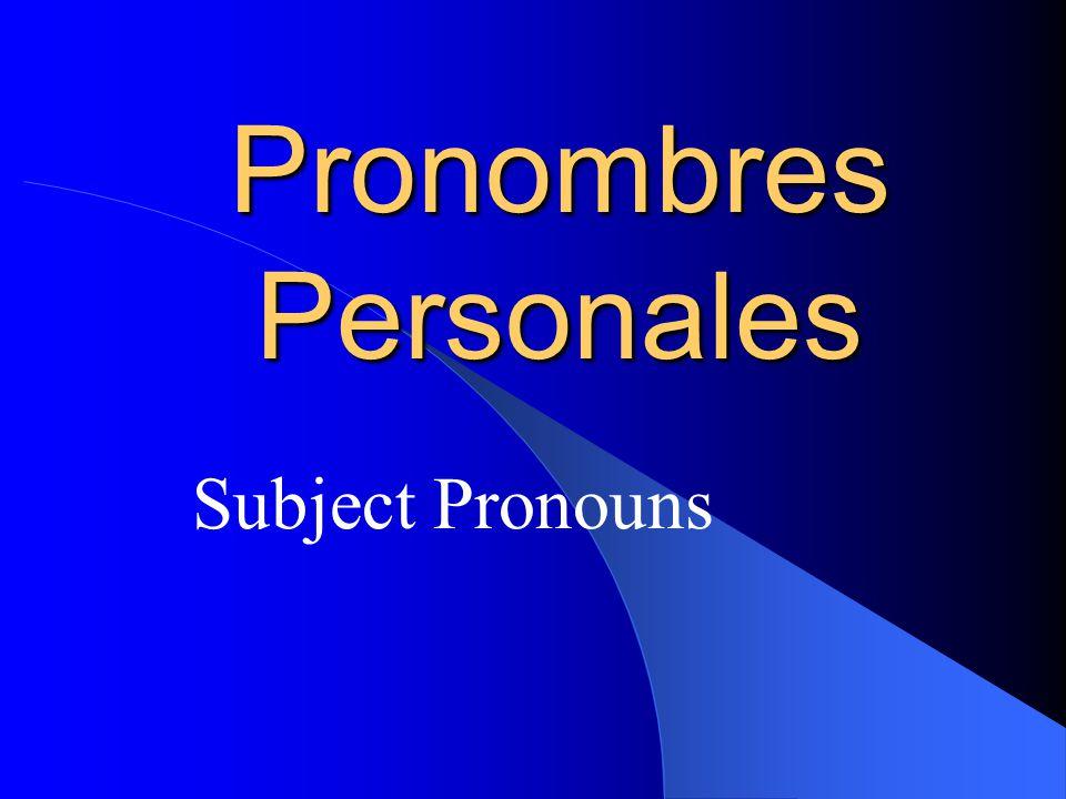 Pronombres Personales Pronombres Personales Subject Pronouns