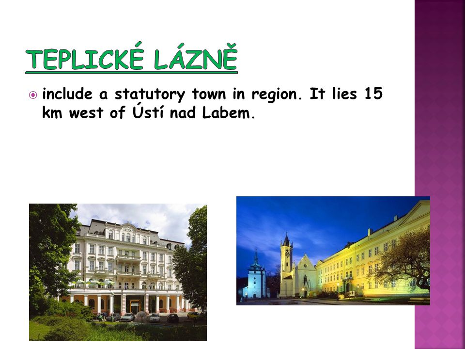  include a statutory town in region. It lies 15 km west of Ústí nad Labem.