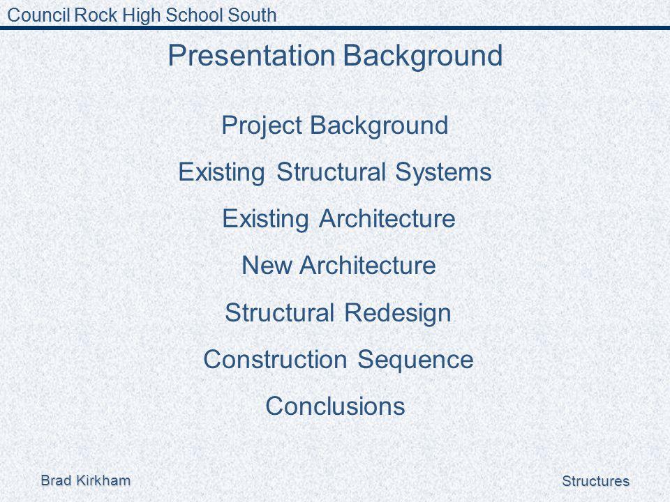 Council Rock High School South Brad Kirkham Structures Questions?