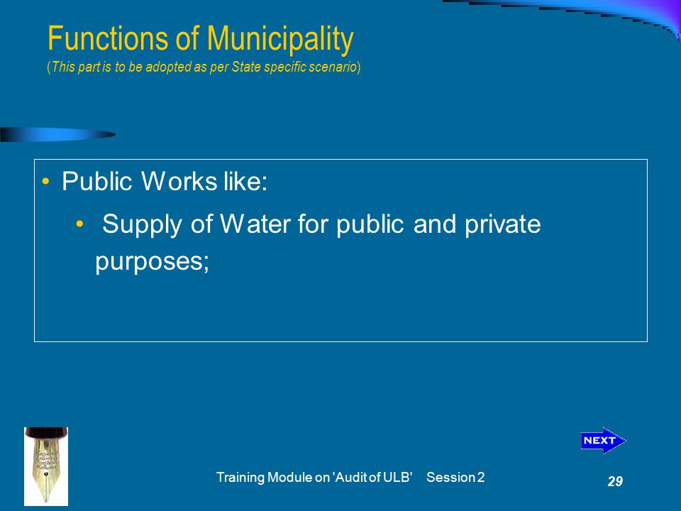 Training Module on 'Audit of ULB' Session 2 29 Functions of Municipality ( This part is to be adopted as per State specific scenario ) Public Works li