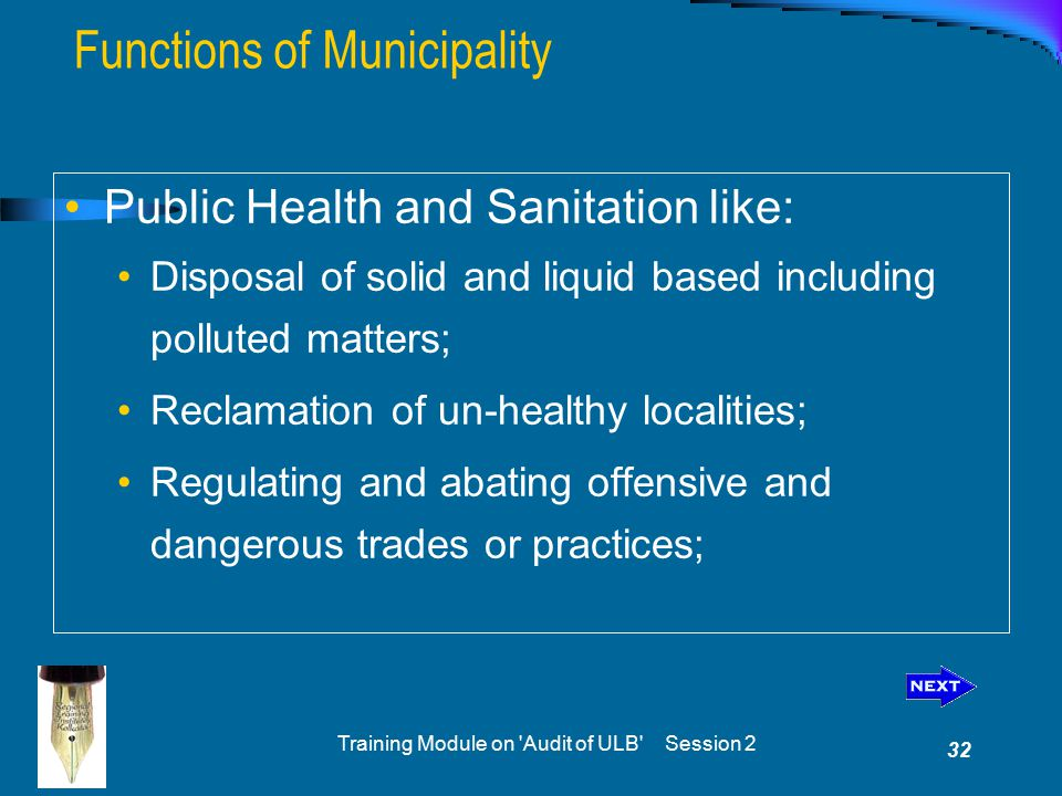 Training Module on 'Audit of ULB' Session 2 32 Public Health and Sanitation like: Disposal of solid and liquid based including polluted matters; Recla