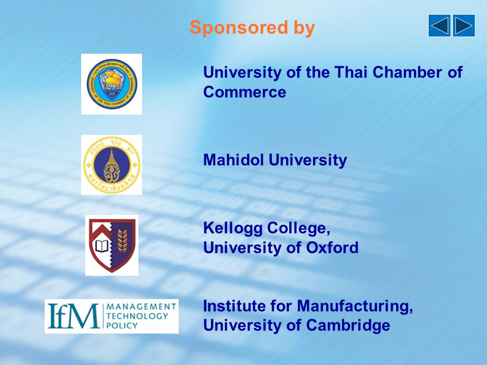 Sponsored by University of the Thai Chamber of Commerce Mahidol University Kellogg College, University of Oxford Institute for Manufacturing, University of Cambridge