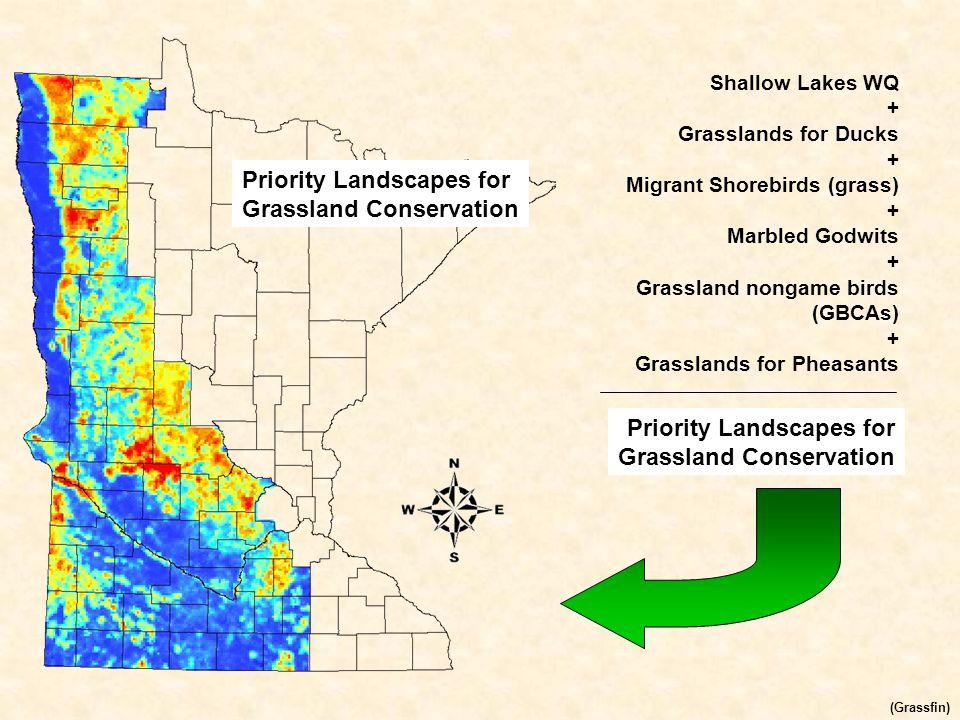 Priority Landscapes for Grassland Conservation (Grassfin) Shallow Lakes WQ + Grasslands for Ducks + Migrant Shorebirds (grass) + Marbled Godwits + Grassland nongame birds (GBCAs) + Grasslands for Pheasants Priority Landscapes for Grassland Conservation