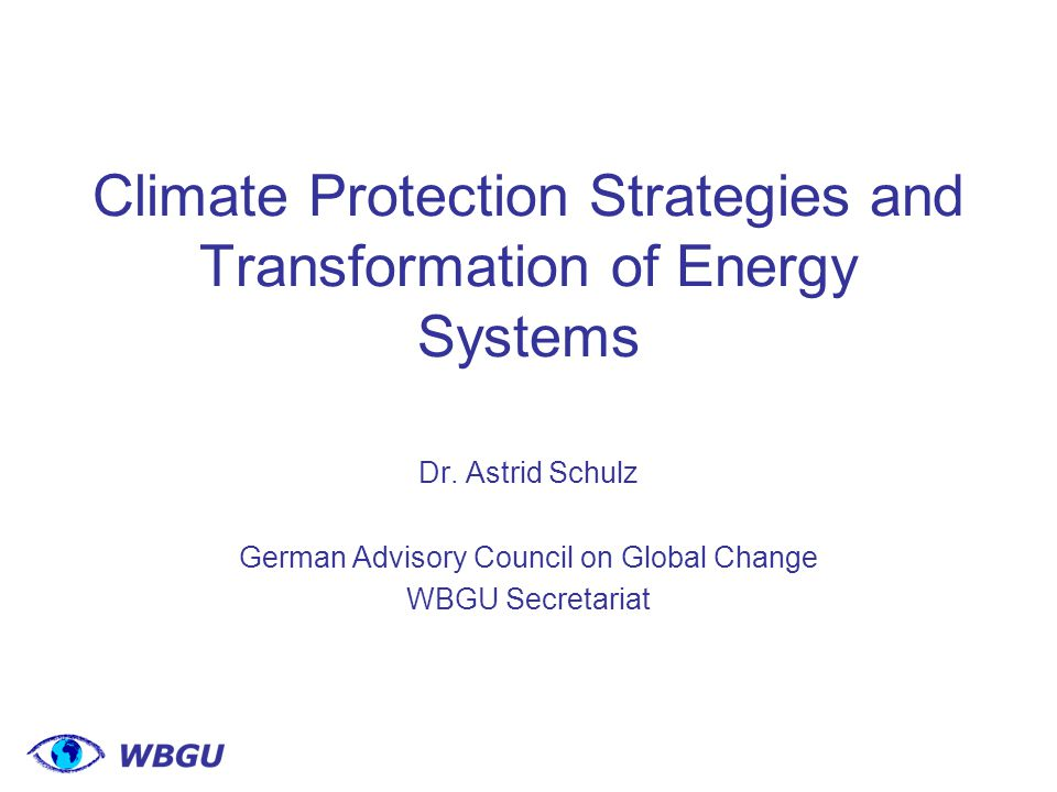Climate Protection Strategies and Transformation of Energy Systems Dr.