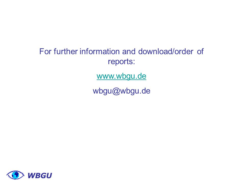 For further information and download/order of reports: www.wbgu.de wbgu@wbgu.de