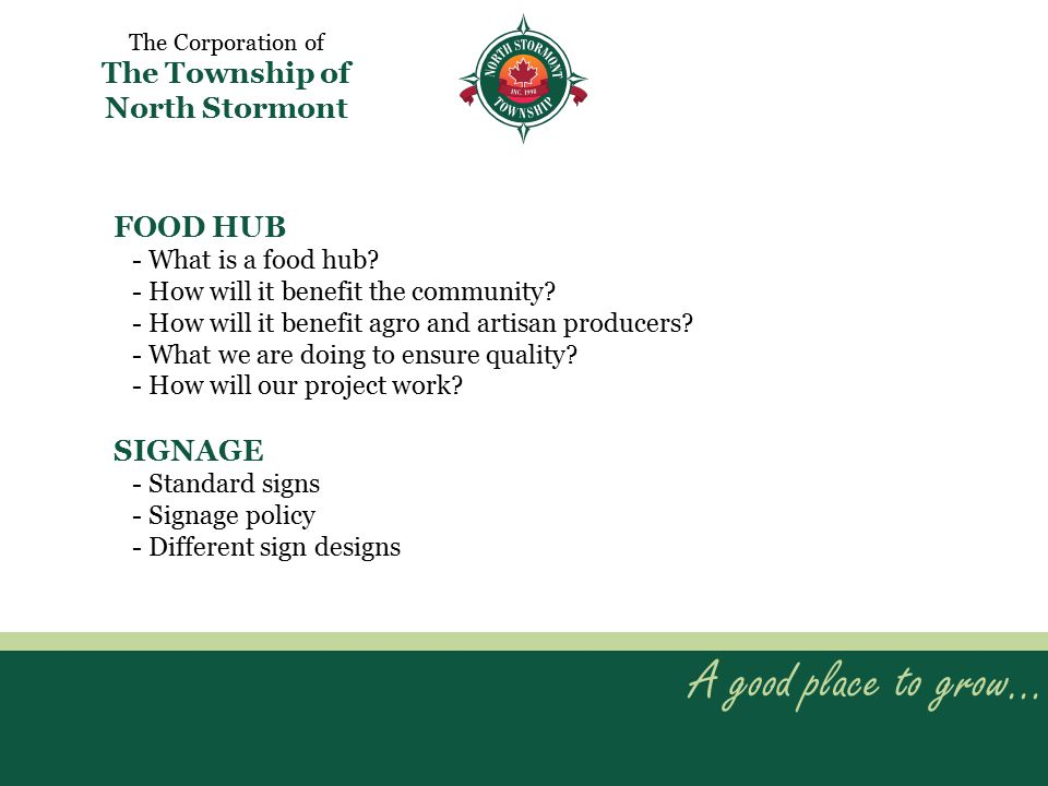A good place to grow… The Corporation of The Township of North Stormont FOOD HUB - What is a food hub.