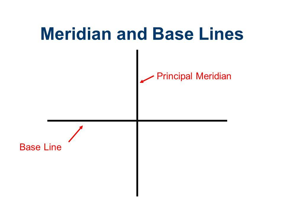 Meridian and Base Lines Principal Meridian Base Line