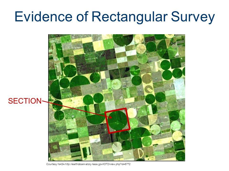 Evidence of Rectangular Survey Courtesy NASA http://earthobservatory.nasa.gov/IOTD/view.php?id=5772 SECTION