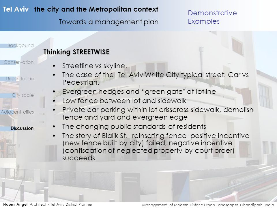 Tel Aviv the city and the Metropolitan context Towards a management plan Naomi Angel, Architect - Tel Aviv District Planner Thinking STREETWISE Street