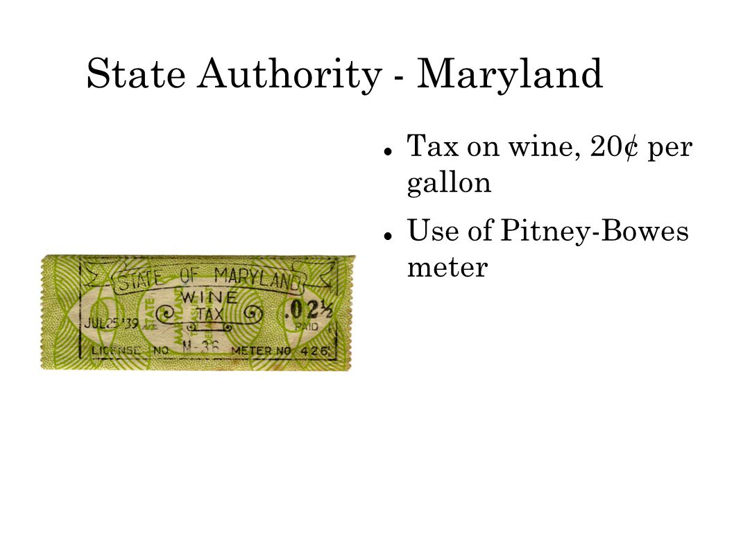 State Authority - Maryland Tax on wine, 20¢ per gallon Use of Pitney-Bowes meter