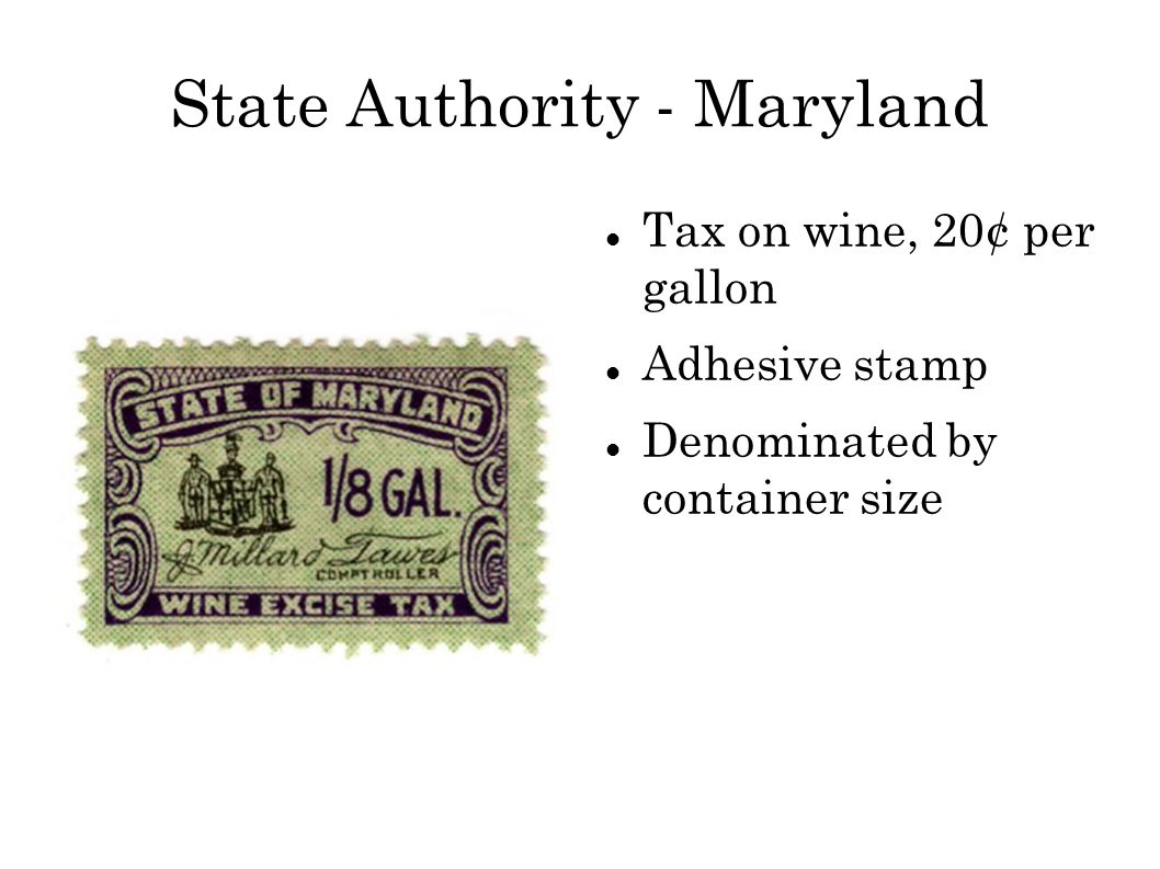State Authority - Maryland Tax on wine, 20¢ per gallon Adhesive stamp Denominated by container size
