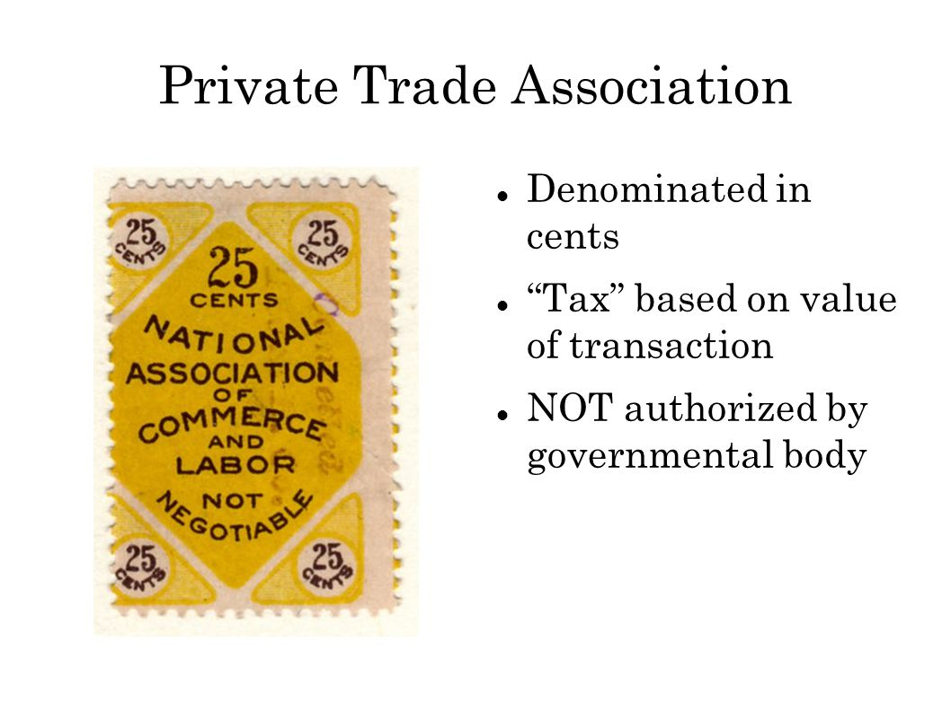 Private Trade Association Denominated in cents Tax based on value of transaction NOT authorized by governmental body