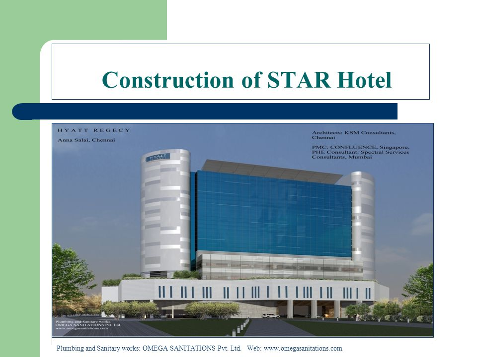 Construction of STAR Hotel Plumbing and Sanitary works: OMEGA SANITATIONS Pvt. Ltd. Web: www.omegasanitations.com