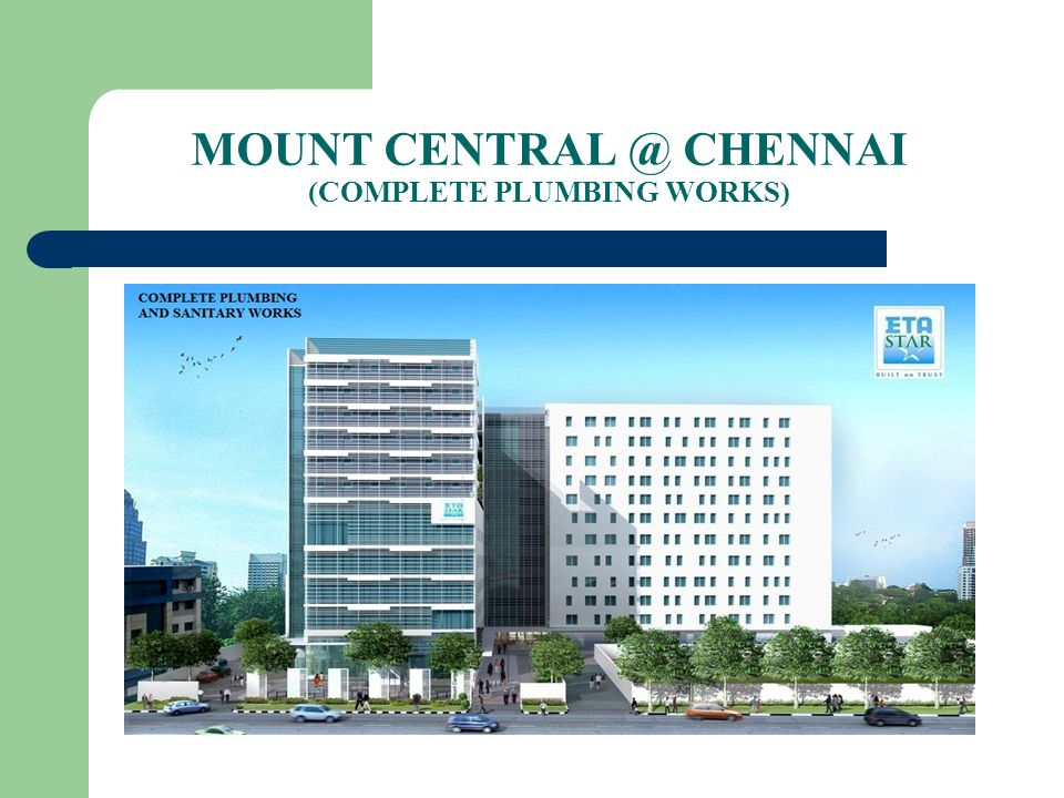 MOUNT CENTRAL @ CHENNAI (COMPLETE PLUMBING WORKS)