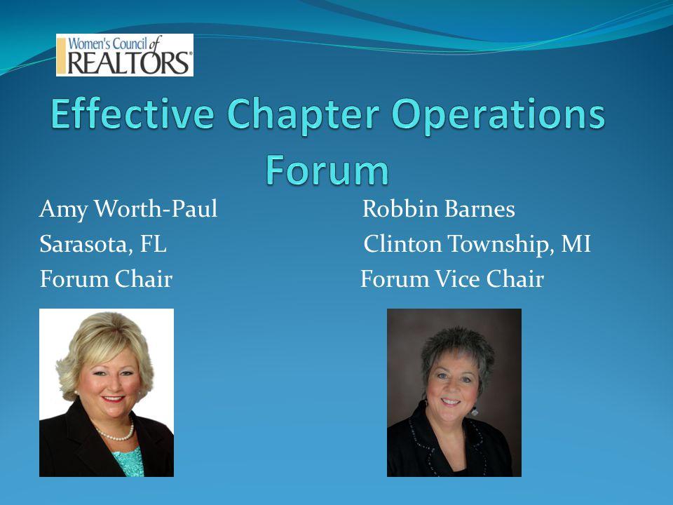 Amy Worth-Paul Robbin Barnes Sarasota, FL Clinton Township, MI Forum Chair Forum Vice Chair