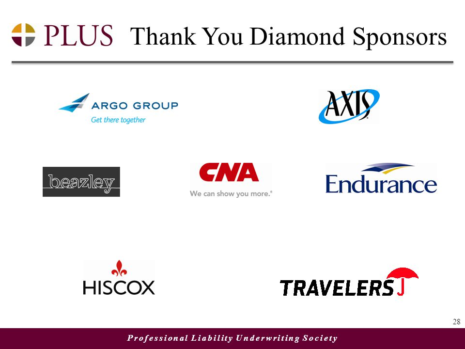 Professional Liability Underwriting Society 28 Thank You Diamond Sponsors