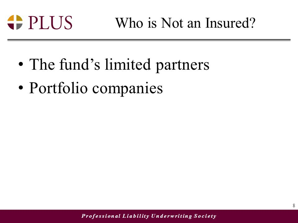Professional Liability Underwriting Society Who is Not an Insured.