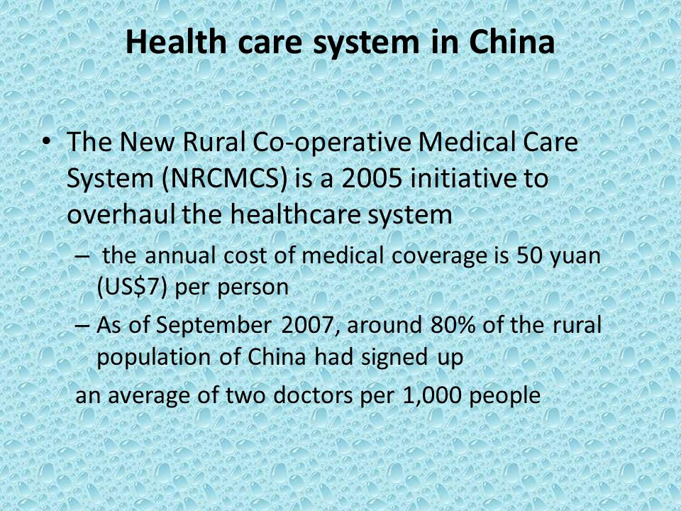 Health care system in China The New Rural Co-operative Medical Care System (NRCMCS) is a 2005 initiative to overhaul the healthcare system – the annua