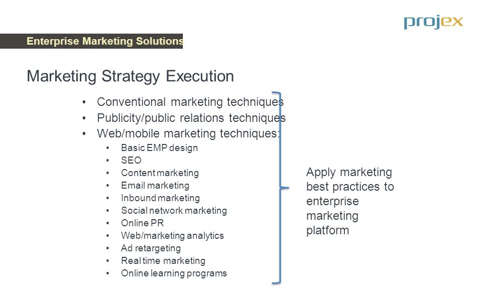 Enterprise Marketing Solutions Conventional marketing techniques Publicity/public relations techniques Web/mobile marketing techniques: Basic EMP desi
