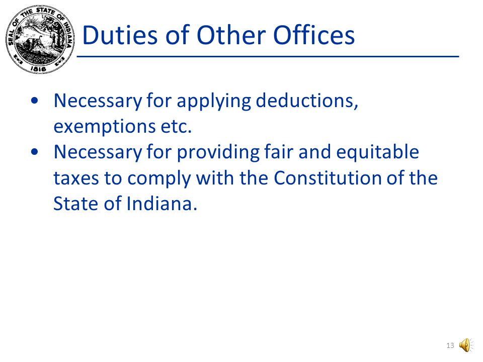 Duties of Other Offices County auditor certifies to DLGF the values provided by the township and county assessors. Necessary for inclusion in the tax