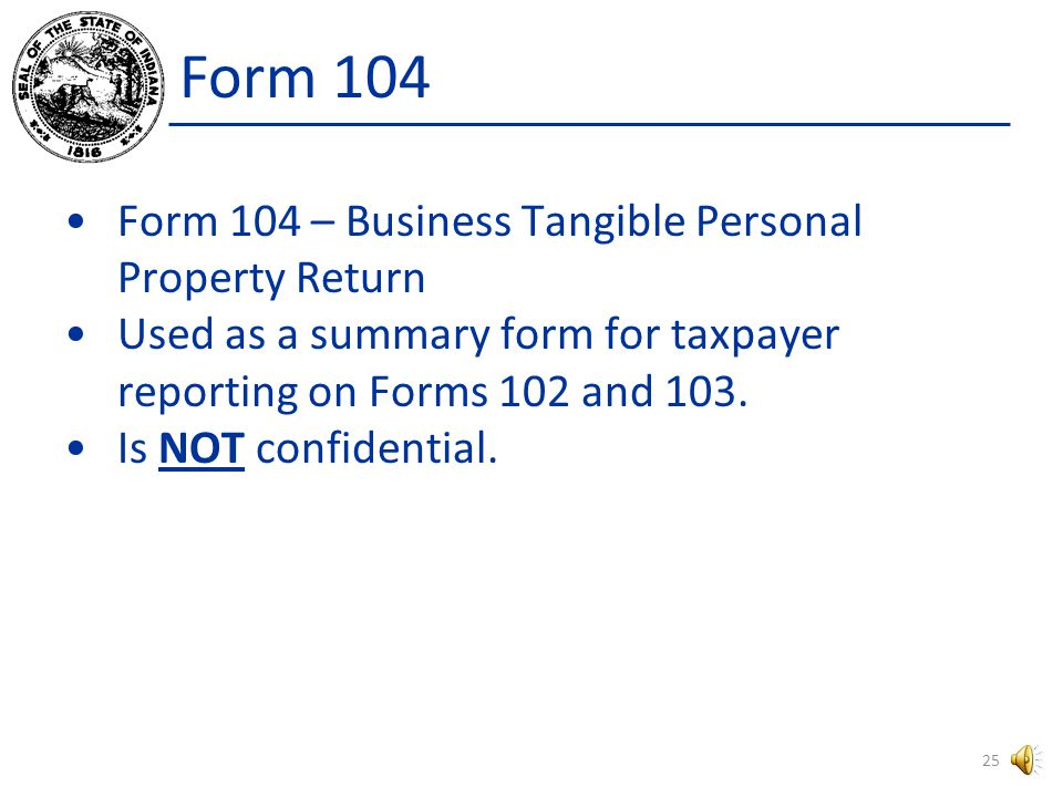 Form 103 Long Used: By any taxpayer including manufacturers or processors Taxpayer is claiming exemptions or deductions Taxpayer is claiming special adjustments Taxpayer must file in duplicate when assessed value is greater than $150,000.