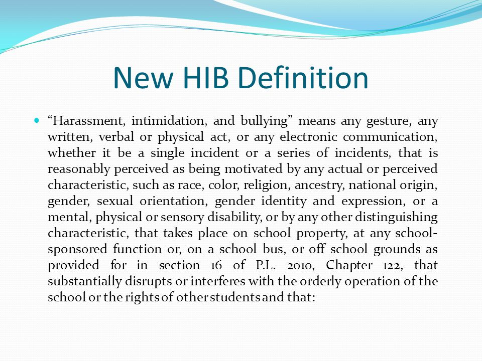Training Staff In-service training on the HIB policy is required for all school employees, contracted employees, and volunteers who have significant contact with students.