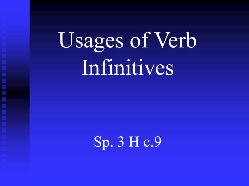 Usages of Verb Infinitives Sp. 3 H c.9
