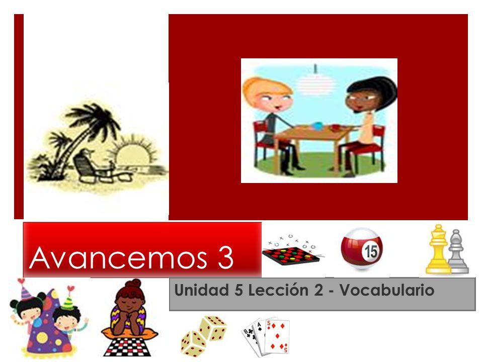 Avancemos 3 Unidad 5 Lección 2 - Vocabulario