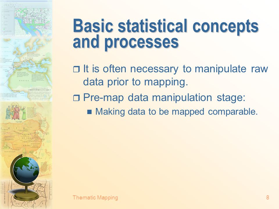 Thematic Mapping18 Some basic statistical relations  Regression analysis  Correlation analysis Spatial autocorrelation