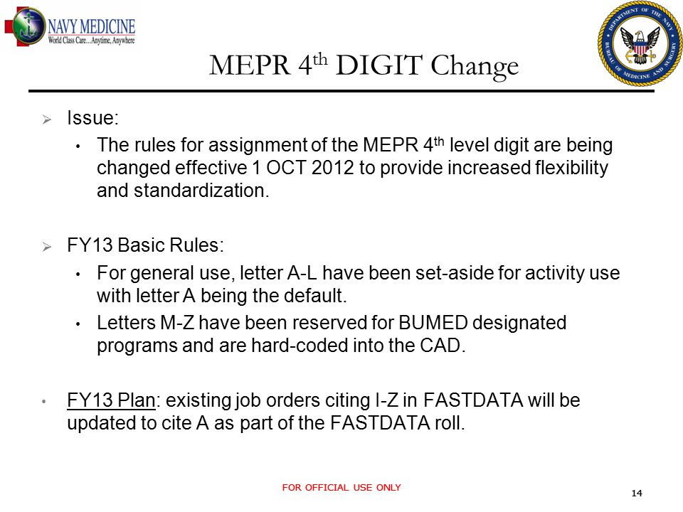FOR OFFICIAL USE ONLY 14 FOR OFFICIAL USE ONLY 14 MEPR 4 th DIGIT Change  Issue: The rules for assignment of the MEPR 4 th level digit are being chan