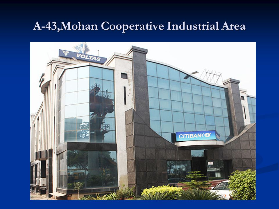 A-43,Mohan Cooperative Industrial Area