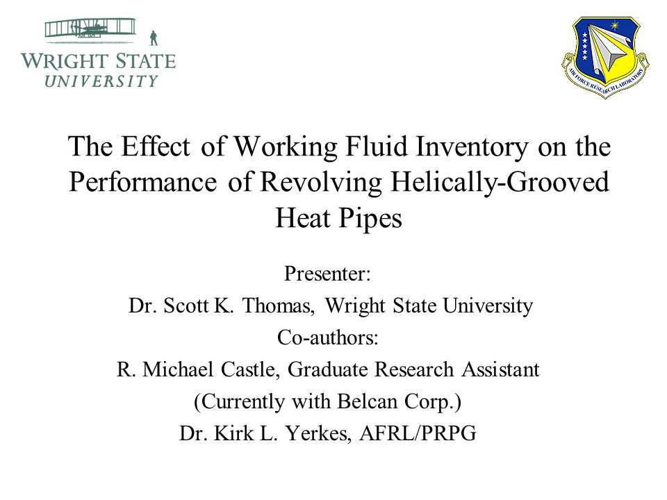 The Effect of Working Fluid Inventory on the Performance of Revolving Helically-Grooved Heat Pipes Presenter: Dr.