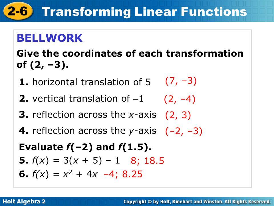 Holt Algebra 2 2-6 Transforming Linear Functions 2-6 Transforming Linear Functions Holt Algebra 2