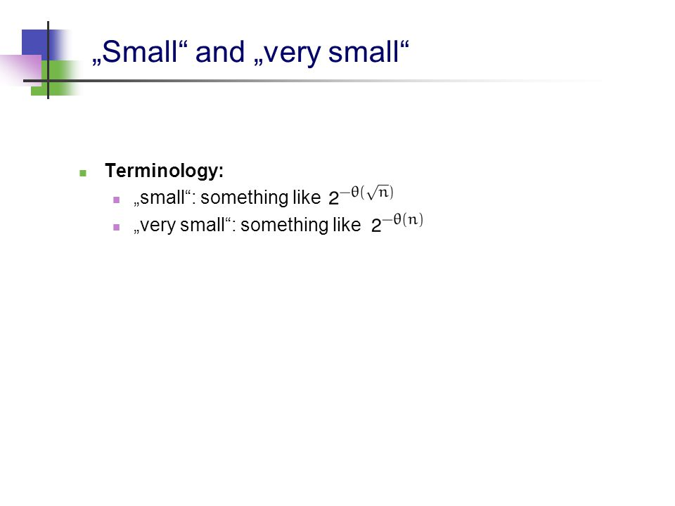 """Small"" and ""very small"" Terminology: ""small"": something like ""very small"": something like"