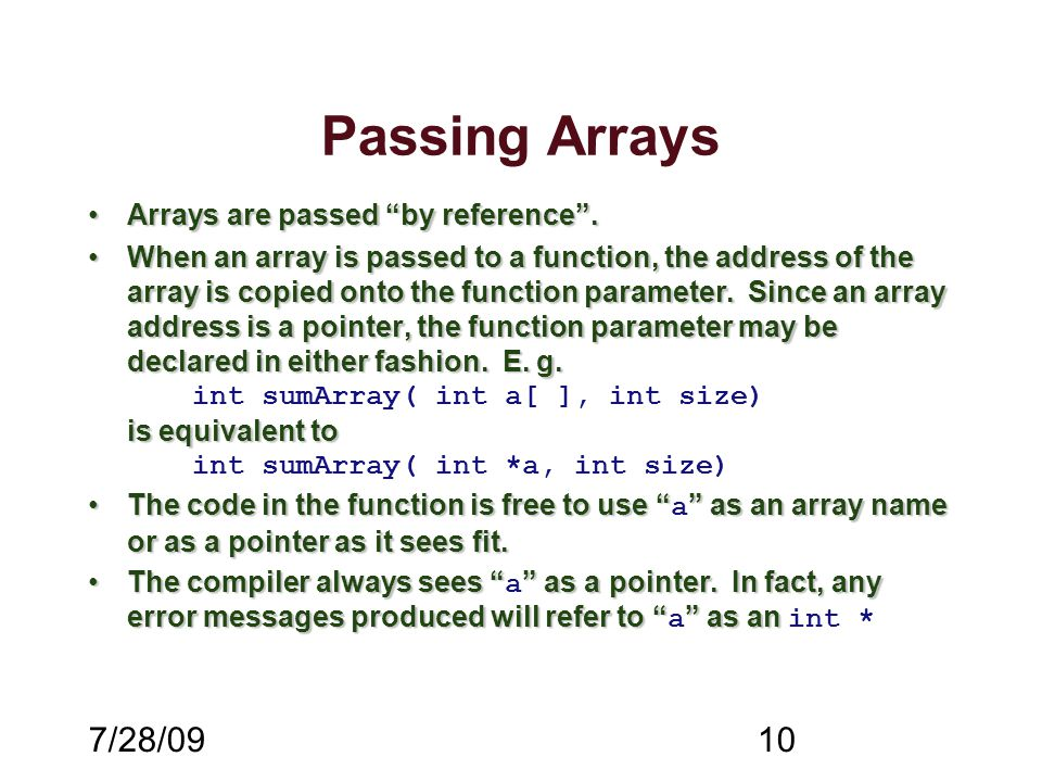 7/28/0910 Passing Arrays Arrays are passed by reference .Arrays are passed by reference .