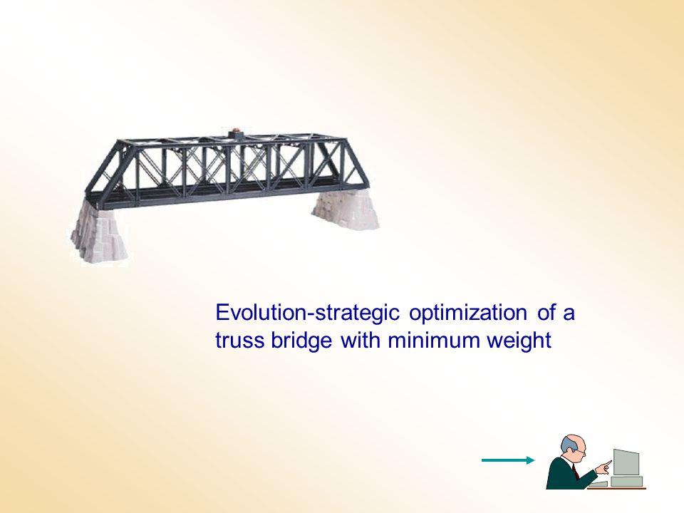 Evolution-strategic optimization of a truss bridge with minimum weight