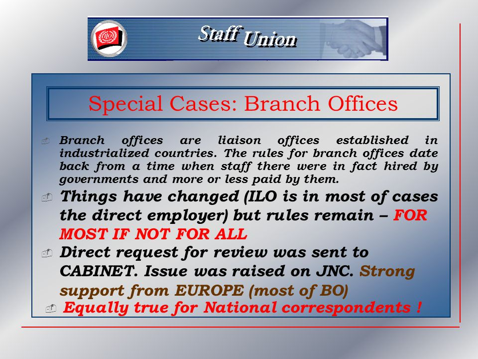 Special Cases: Branch Offices  Branch offices are liaison offices established in industrialized countries.