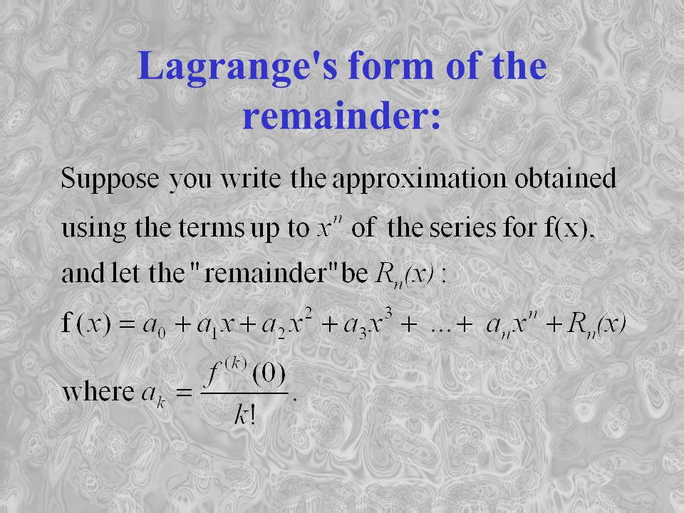 Lagrange s form of the remainder:
