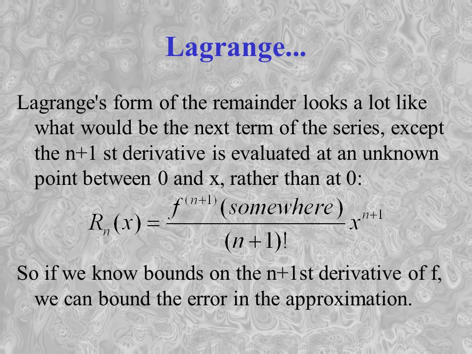 Example: The series for sin(x) was: