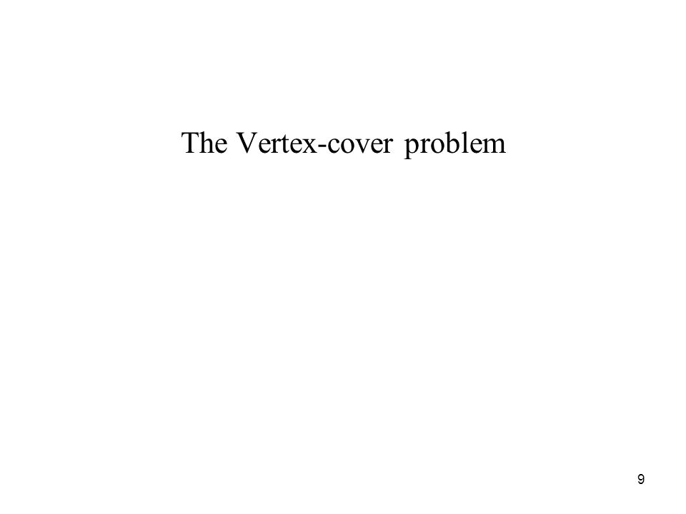 9 The Vertex-cover problem